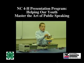 NC 4-H Presentation Program: Helping Our Youth  Master the Art of Public Speaking
