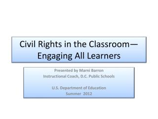 Civil Rights in  the  Classroom—Engaging All Learners