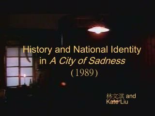History and National Identity in  A City of Sadness  (1989)