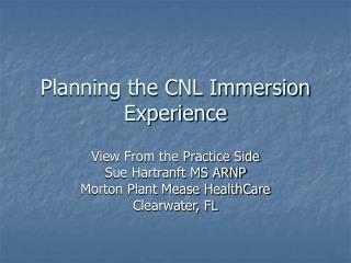 Planning the CNL Immersion Experience