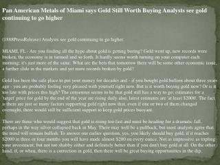 pan american metals of miami says gold still worth buying an