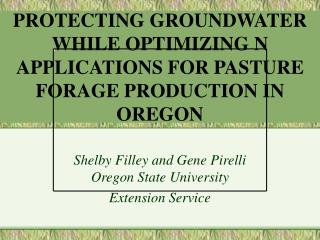 PROTECTING GROUNDWATER WHILE OPTIMIZING N APPLICATIONS FOR PASTURE FORAGE PRODUCTION IN OREGON