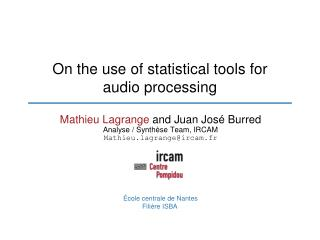 On the use of statistical tools for audio processing