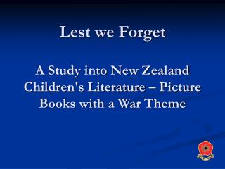 Lest we Forget A Study into New Zealand Children's Literature – Picture Books with a War Theme