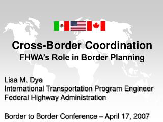 Cross-Border Coordination FHWA's Role in Border Planning