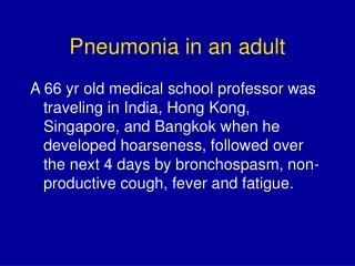 Pneumonia in an adult