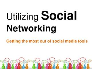 Utilizing  Social  Networking