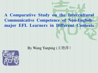 A Comparative Study on the Intercultural Communicative Competence of Non-English–major EFL Learners in Different Context