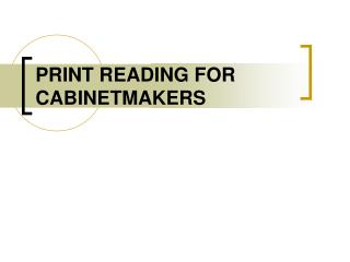 PRINT READING FOR CABINETMAKERS