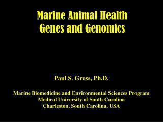 Marine Animal Health Genes and Genomics