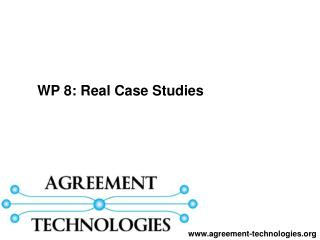 WP 8:  Real Case Studies