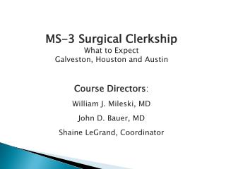 MS-3 Surgical Clerkship What to Expect Galveston, Houston and Austin