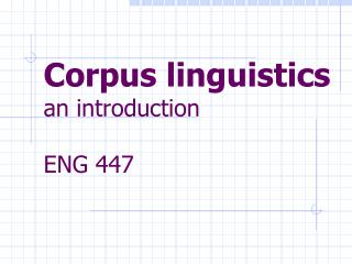 Corpus linguistics an introduction ENG 447