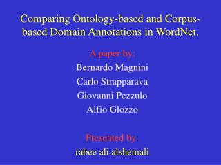 Comparing Ontology-based and Corpus-based Domain Annotations in WordNet.