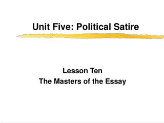 Unit Five: Political Satire