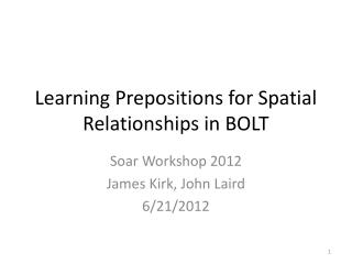 Learning Prepositions for Spatial Relationships in BOLT