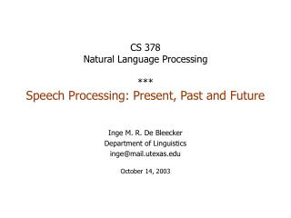 CS 378 Natural Language Processing *** Speech Processing: Present, Past and Future