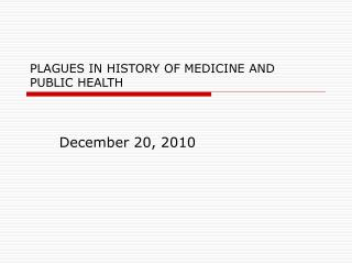 PLAGUES IN HISTORY OF MEDICINE AND PUBLIC HEALTH