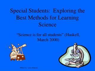 Special Students:  Exploring the Best Methods for Learning Science
