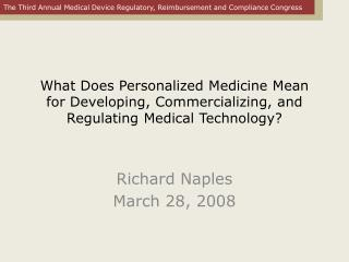 What Does Personalized Medicine Mean for Developing, Commercializing, and Regulating Medical Technology?