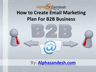 How to Create Email Marketing Plan For B2B Business