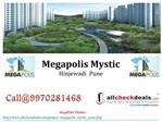Megapolis Mystic Pune – With International Standards