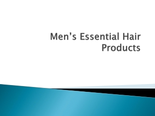 Men's Essential Hair Products