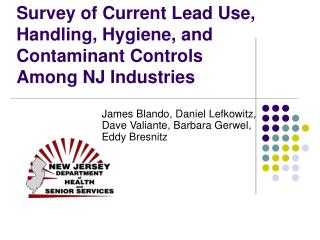 Survey of Current Lead Use, Handling, Hygiene, and Contaminant Controls  Among NJ Industries