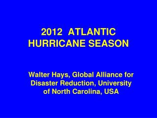 2012  ATLANTIC HURRICANE SEASON