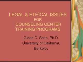 LEGAL & ETHICAL ISSUES  FOR  COUNSELING CENTER TRAINING PROGRAMS