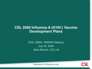CSL 2009 Influenza A (H1N1) Vaccine Development Plans