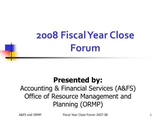 2008 Fiscal Year Close Forum