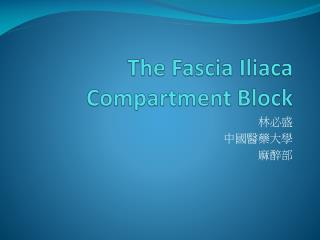 The Fascia  Iliaca  Compartment Block