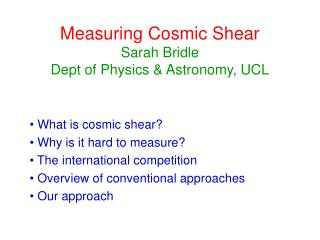 Measuring Cosmic Shear Sarah Bridle Dept of Physics & Astronomy, UCL