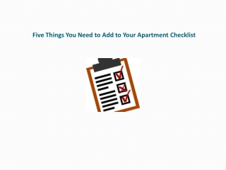 Five Things You Need to Add to Your Apartment Checklist