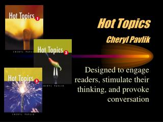 Hot Topics  Cheryl Pavlik