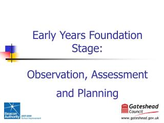 Early Years Foundation Stage:  Observation, Assessment and Planning