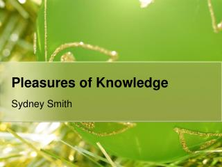 Pleasures of Knowledge