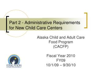 Part 2 - Administrative Requirements for New Child Care Centers