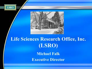Life Sciences Research Office, Inc. (LSRO)
