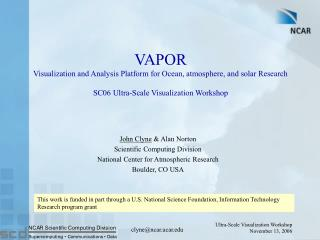 VAPOR Visualization and Analysis Platform for Ocean, atmosphere, and solar Research SC06 Ultra-Scale Visualization Works