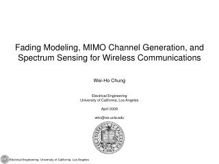 Fading Modeling, MIMO Channel Generation, and Spectrum Sensing for Wireless Communications