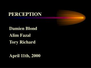 Damien Blond Alim Fazal Tory Richard April 11th, 2000