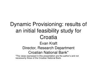 Dynamic Provisioning: results of an initial feasibility study for Croatia