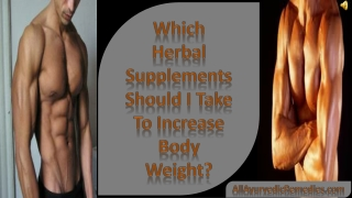 Which Herbal Supplements Should I Take To Increase Weight
