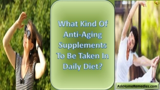 What Kind Of Anti-Aging Supplements To Be Taken In Daily Die