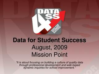 Data for Student Success  August, 2009 Mission Point
