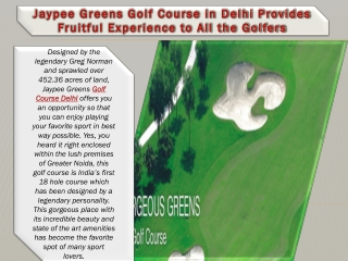 Jaypee Greens Golf Course in Delhi Provides Fruitful Experie
