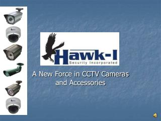 A New Force in CCTV Cameras and Accessories