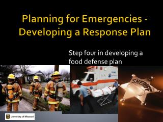 Planning for Emergencies - Developing  a Response Plan